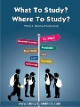 What to Study? Where to Study?
